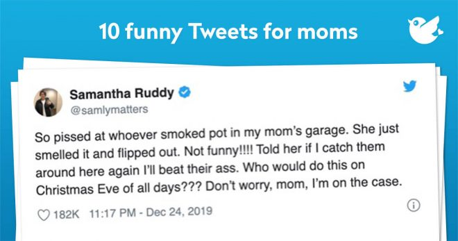 We have funny moms as well as embarrassing ones, but in the end we love our moms. Here are 10 funny Tweets about moms.