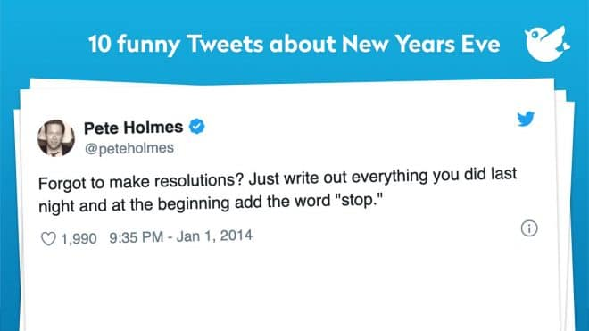 """Forgot to make resolutions? Just write out everything you did last night and at the beginning add the word """"stop."""""""