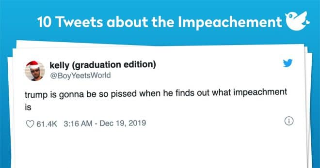 trump is gonna be so pissed when he finds out what impeachment is