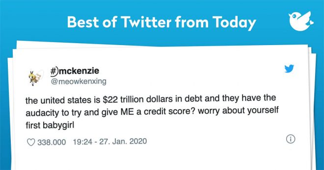 Debt too many people maybe a stressful thing but debt to me means you had more fun than you were supposed to. With that being said: is everyone in the oval office just constantly laughing everyday due to the amount of fun they are having? Well they have 21.999 trillion problems but having fun isn't one. Enjoy today's top 10 Tweets and remember if your having too much fun your probably in debt! 😉