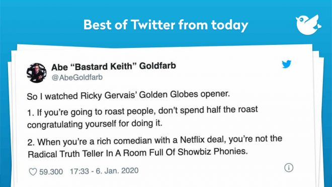 So I watched Ricky Gervais' Golden Globes opener. 1. If you're going to roast people, don't spend half the roast congratulating yourself for doing it. 2. When you're a rich comedian with a Netflix deal, you're not the Radical Truth Teller In A Room Full Of Showbiz Phonies.