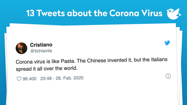 "As many of you already know, the Corona Virus is spreading and fast! So, you are probably asking yourself what can I do? We might not have the answer directly, but that's why we went out of our way to find some tweets from around the world. Some tweets give tips and other tweets discuss how people are responding to the outbreak. We even found a tweet on how the outbreak started but we'll let you be the judge of that one. We present to you ""Corona Virus: 13 Tweets on how People are Responding""."