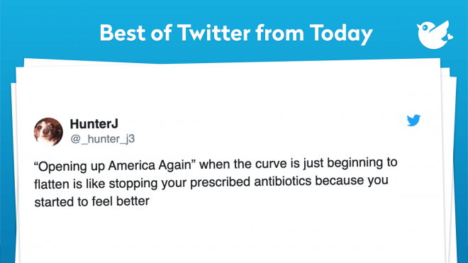 We all want to go back to our everyday lives, but how about we do it the right way. Let's get this virus under control before making any decisions. With that being said, here are our Top ten Tweets from Today. Enjoy our selected Tweets and have a wonderful Friday! We'll be back tomorrow with some more awesome content!