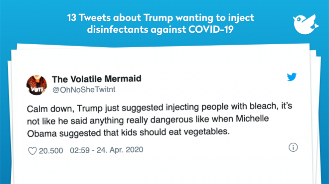 Calm down, Trump just suggested injecting people with bleach, it's not like he said anything really dangerous like when Michelle Obama suggested that kids should eat vegetables.