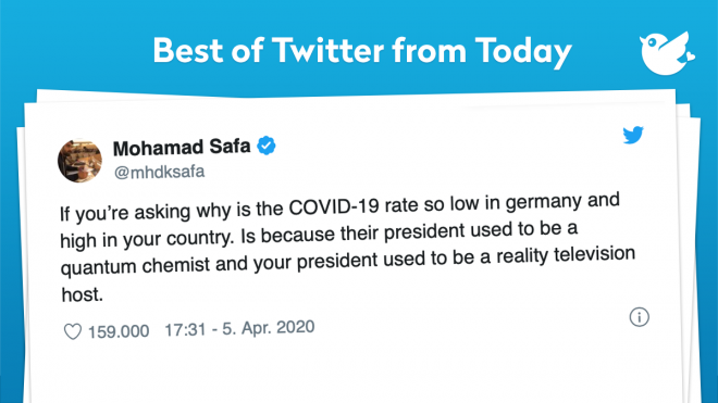 If you're asking why is the COVID-19 rate so low in germany and high in your country. Is because their president used to be a quantum chemist and your president used to be a reality television host.