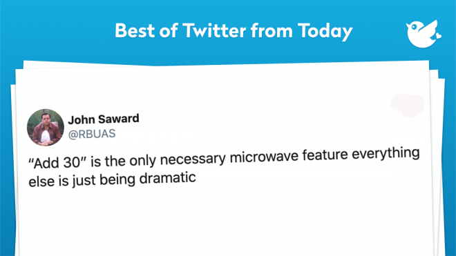 """""""Add 30"""" is the only necessary microwave feature everything else is just being dramatic"""