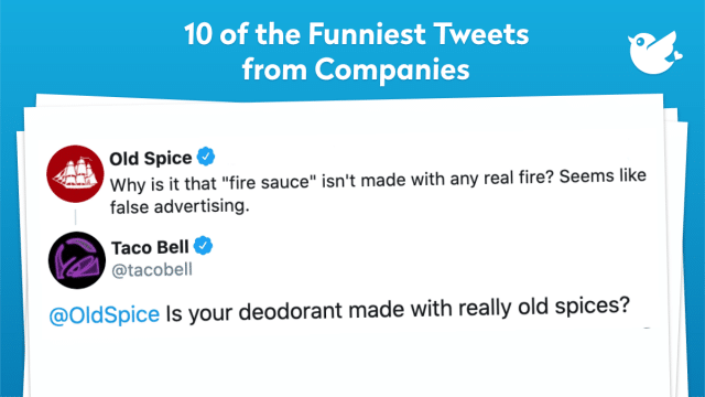 "Why is it that ""fire sauce"" isn't made with any real fire? Seems like false advertising. @OldSpice Is your deodorant made with really old spices?"