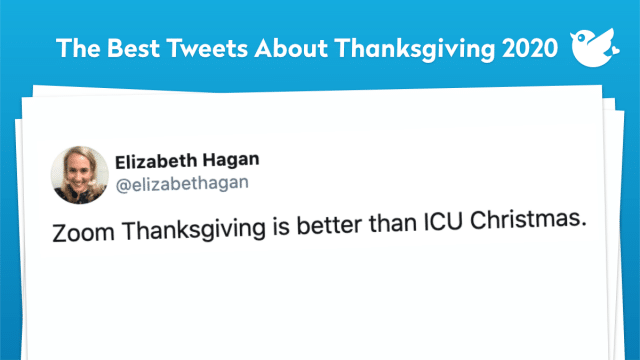 Zoom Thanksgiving is better than ICU Christmas.