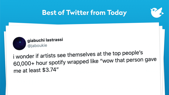 """i wonder if artists see themselves at the top people's 60,000+ hour spotify wrapped like """"wow that person gave me at least $3.74"""""""