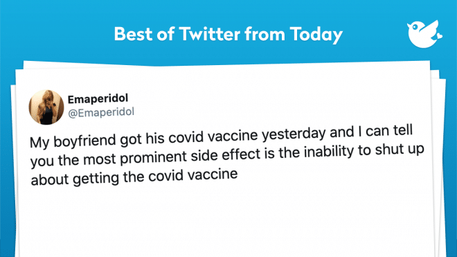 My boyfriend got his covid vaccine yesterday and I can tell you the most prominent side effect is the inability to shut up about getting the covid vaccine