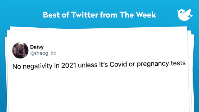 No negativity in 2021 unless it's Covid or pregnancy tests