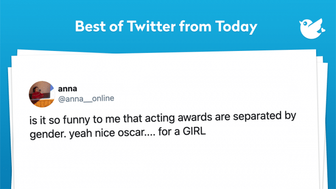 is it so funny to me that acting awards are separated by gender. yeah nice oscar.... for a GIRL