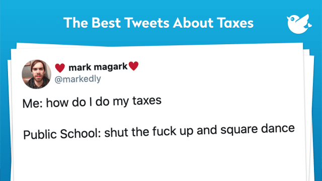 Me: how do I do my taxes Public School: shut the fuck up and square dance