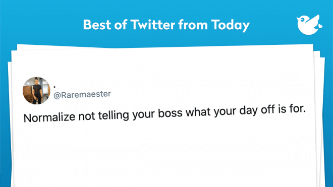 Normalize not telling your boss what your day off is for.
