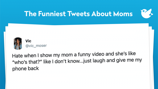 """Hate when I show my mom a funny video and she's like """"who's that?"""" like I don't know...just laugh and give me my phone back"""