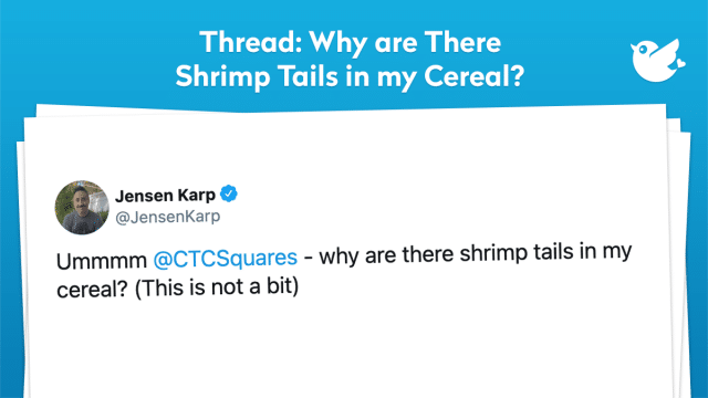 Ummmm @CTCSquares - why are there shrimp tails in my cereal? (This is not a bit)